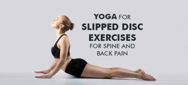 Yoga for slipped disc exercises for spine and back pain