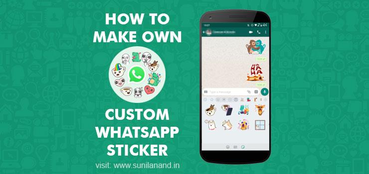 How to make own custom whatsApp sticker packs for free